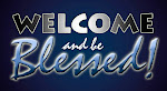 Welcome and be Blessed!