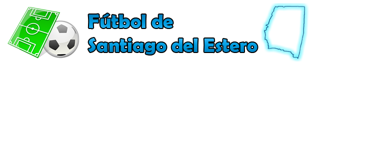 FUTBOL DE SANTIAGO DEL ESTERO
