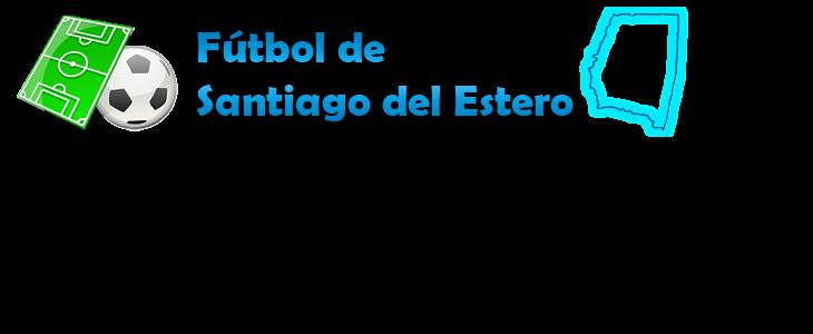 FUTBOL DE SANTIAGO DEL ESTERO