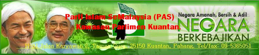 Parti Islam SeMalaysia (PAS) Kawasan Parlimen Kuantan
