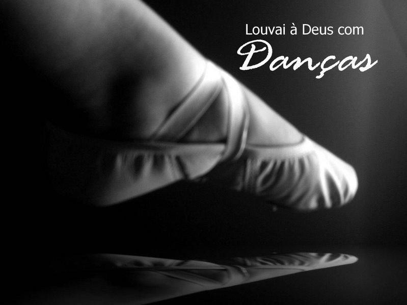 Louvai à Deus com Danças.