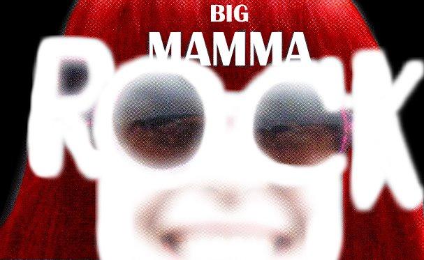 Big Mamma Rocks!
