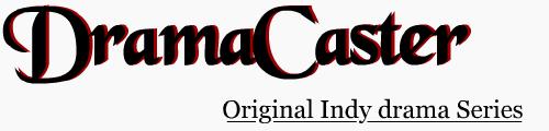 DramaCaster: Original Web Drama