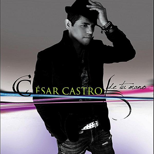Cesar Castro De Tu Mano