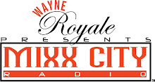 Follow my homie Wayne Royale On Mixxcity Radio