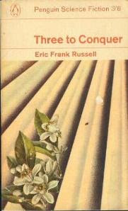 Cover image of the novel Three To Conquer by Eric Frank Russell