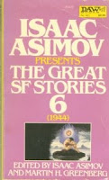 Cover image of the anthology titled Isaac Asimov Presents the Great SF Stories 6 1944 edited by Isaac Asimov and Martin H Greenberg
