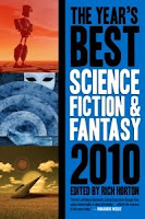 Cover image of the short fiction anthology titled The Years Best Science Fiction and Fantasy, 2010 Edition, edited by Rich Horton