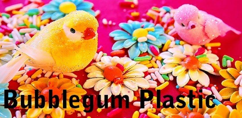 Bubblegum Plastic