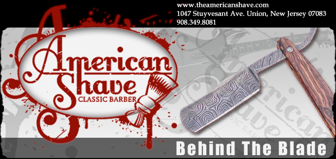 BEHIND THE BLADE | American Shave Classic Barber