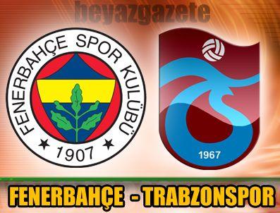 Fenerbahçe Trabzonspor maçını izle- Justin TV (LİG TV) maç izle