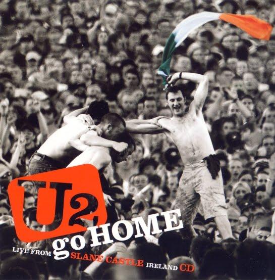 Baixar CD U2 - Go Home Live From Slane Castle Ireland Grátis MP3