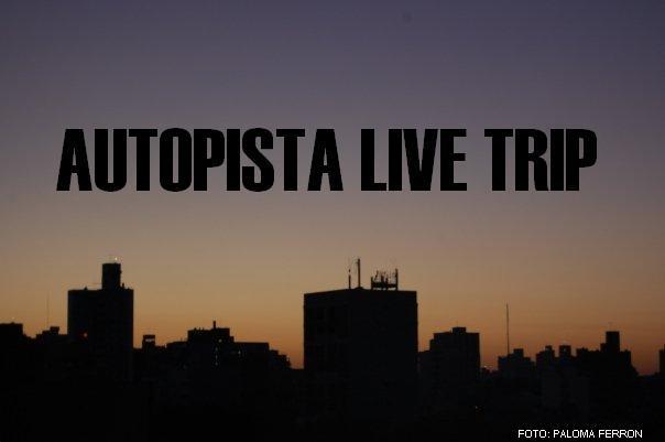AUTOPISTA LIVE TRIP