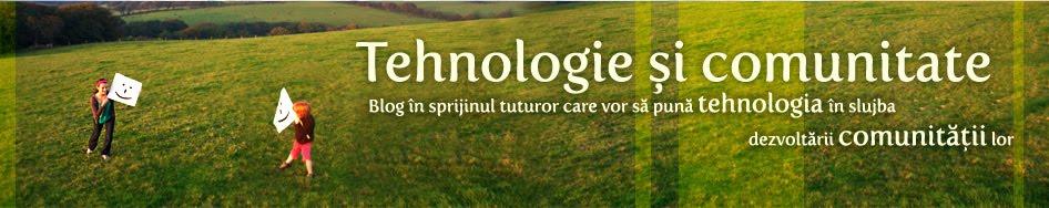 Tehnologie si comunitate