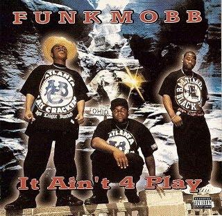 Qu'est ce que tu écoutes à cet instant ? - Page 6 Funk+Mobb+-+It+Aint+4+Play+1996