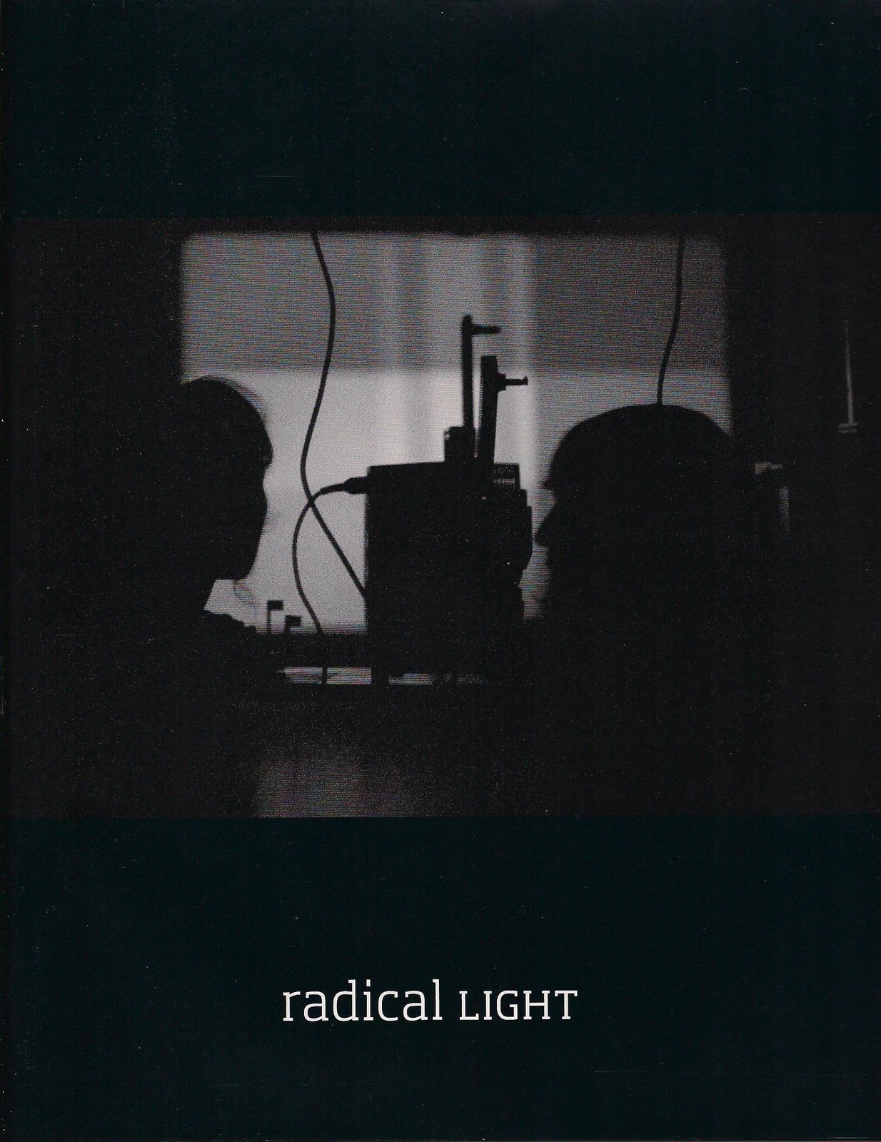 MAKING LIGHT OF IT Radical Light Alternative and Video in the
