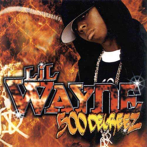 Lil Wayne - 500 Degreez (2002). wayne's 3rd album. more coming!