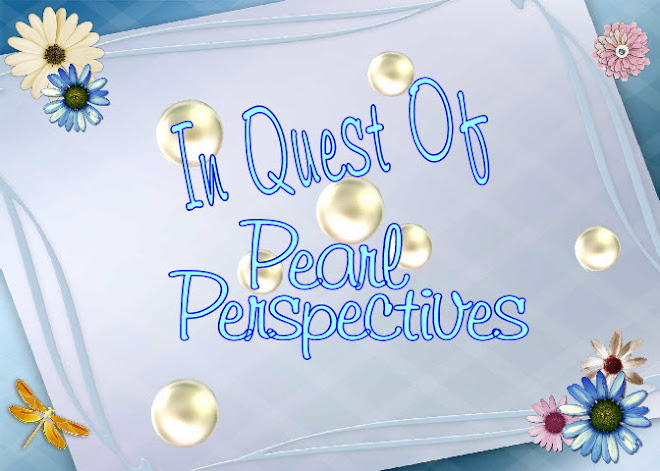 InQuestof Pearl Perspectives & Maniacal Musings