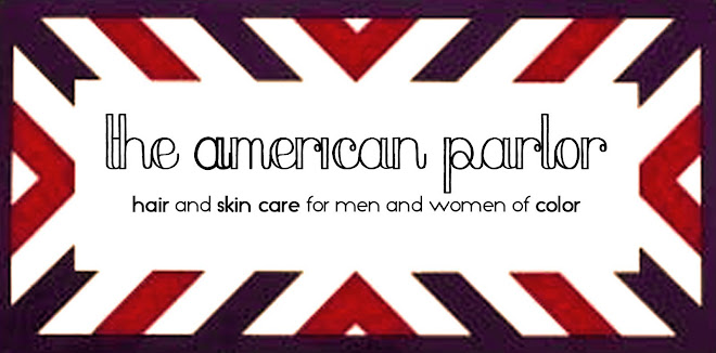 The American Parlor | Black Hair and Skin Care |