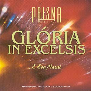 Prisma+Brasil+ +Gloria+in+Excelsis+Deo+ +E+Era+Natal Prisma Brasil   Gloria In Excelsis Deo   E Era Natal(PB)