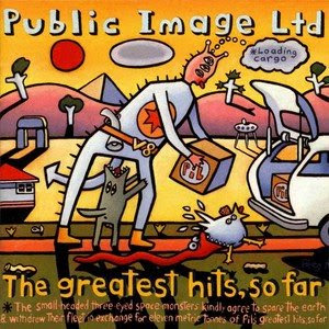 "Public Image Ltd. - ""Public Image Ltd.: The Greatest Hits, So Far"""