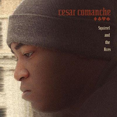 Cesar Comanche Squirrel & The Aces