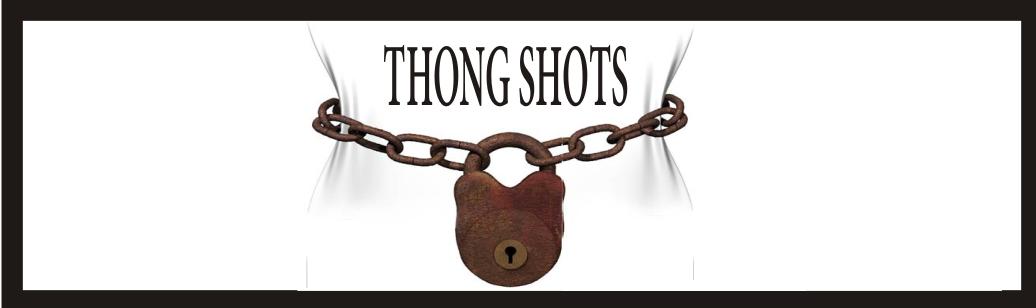 THONG SHOTS