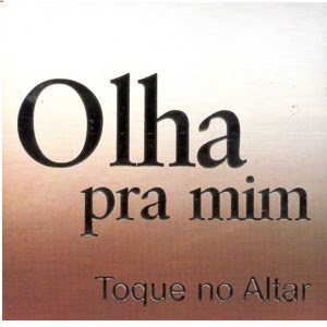 Toque No Altar - Olha Pra Mim