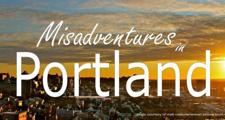 Misadventures in Portland