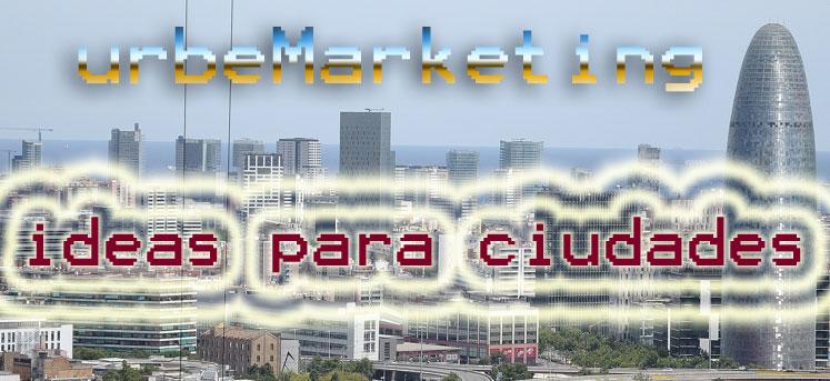 Hacer y generar adrenalina por el marketing de ciudades es lo que llamo URBEMARKETING