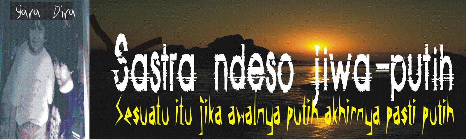 SASTRA NDESO  ( JIWA-PUTIH )