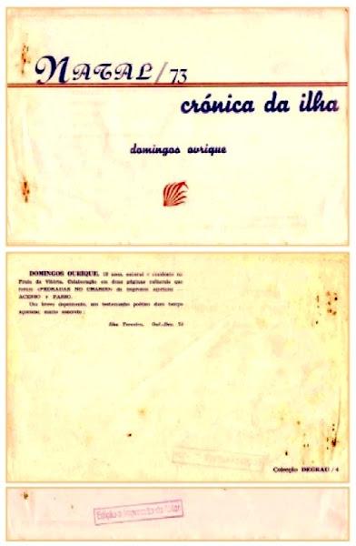 Natal/73 e Crónica da Ilha. 1973