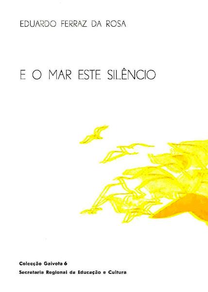 E o Mar este Silêncio (Poesia), Carta-Prefácio de Vitorino Nemésio. Angra do Heroísmo, 1980.
