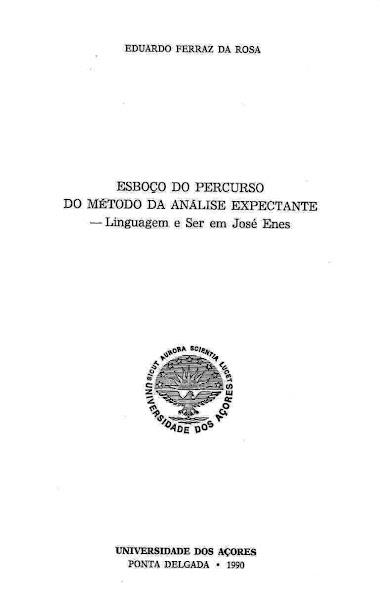 Esboço do Percurso do Método da Análise Expectante: Linguagem e Ser em José Enes. 1990