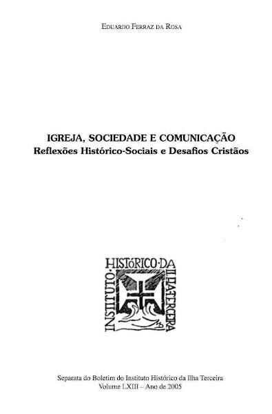 Igreja, Sociedade e Comunicação:Reflexões Histórico-Sociais e Desafios Cristãos.2005