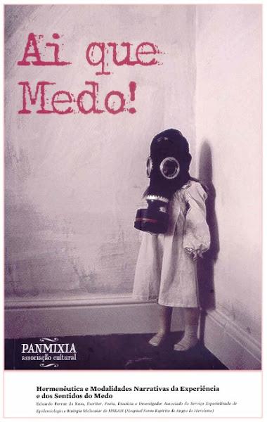 """""""Hermenêutica e Modalidades Narrativas da Experiência do Medo"""". In Ai que medo!, Porto, 2008."""