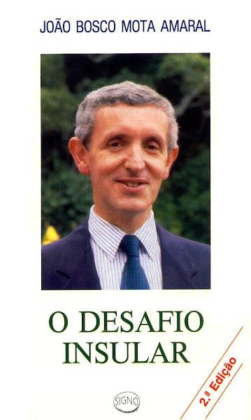 """""""Repensar a Autonomia para responder aos Desafios Insulares"""". Prefácio a J. B. Mota Amaral (1990)."""
