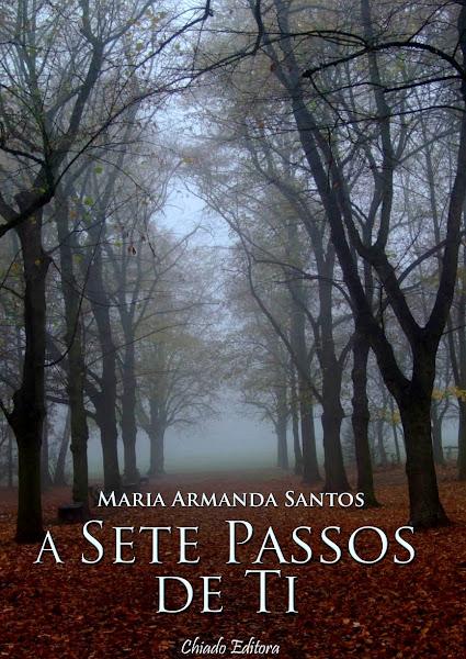 Prefácio a Maria Armanda Santos, A sete passos de ti (Lisboa, 2010)