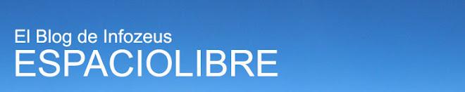 Espaciolibre: el blog de Infozeus