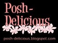 Posh and Delicious