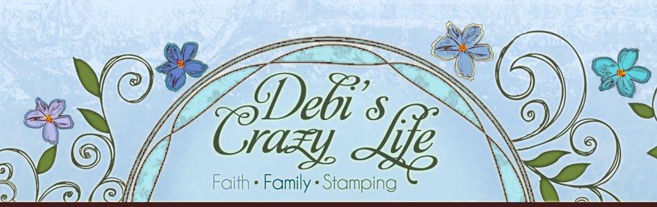 Debi's Crazy Life: