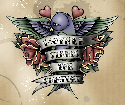 'MOTHER STANDS FOR COMFORT' NEW TATTOO I DESIGNED FOR TAN. Tattoo by J