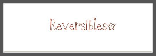 Reversibles