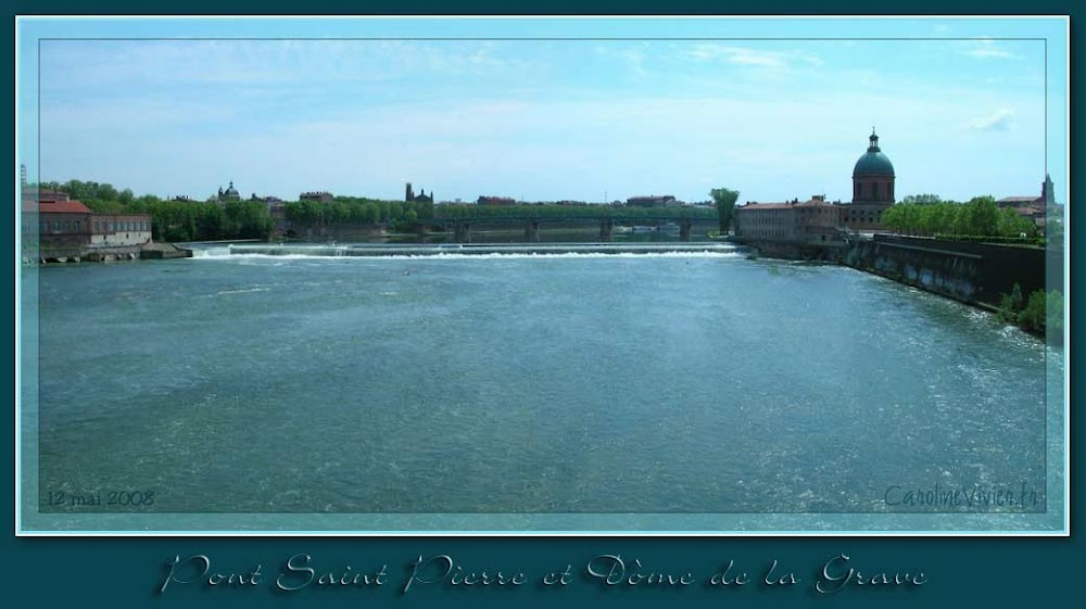 Le Pont Saint Pierre et Le Dôme de la Grave
