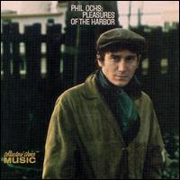 Phil Ochs - Pleasures Of The Harbor