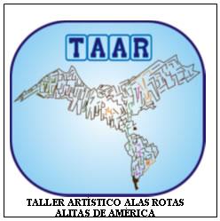 TALLER ARTÍSTICO ALAS ROTAS-ALITAS DE AMÉRICA. REGISTRADO EN I.N.P.I ARGENTINA