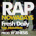 "Music:  Fresh Daily ft Mista Mista ""Rap Nowadays"" Produced by Jinesis"