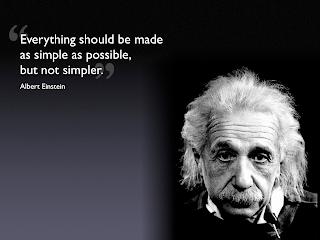 'Todo debería simplificarse tanto como se pueda, pero no más'