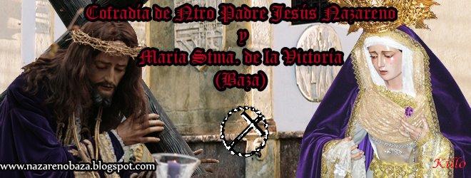 Cofradía de Ntro Padre Jesús Nazareno y María Stma. de la Victoria (Baza)
