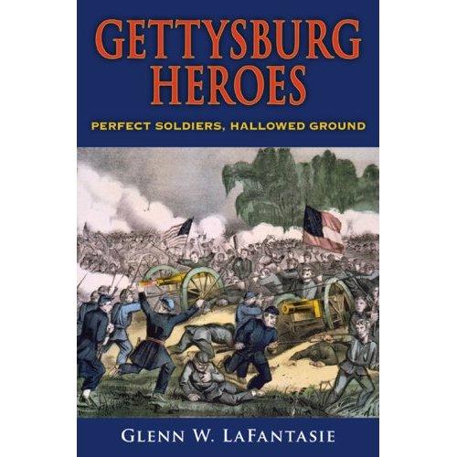 [LaFantasie+Gettysburg+Heroes]